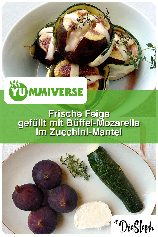 Feige gefüllt mit Büffel-Mozarella im Zucchini Mantel